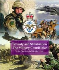 JDP 3-40 Security and Stabilisation: The Military Contribution 2009