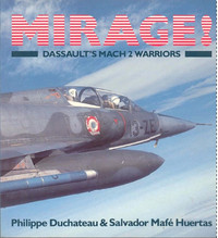 Mirage! Dassault's Mach 2 Warriors