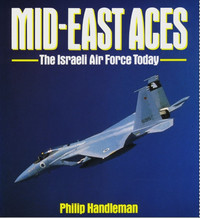 Mid-East Aces. The Israeli Air Force Today