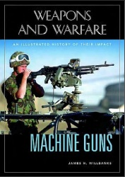 Machine guns an illustrated history of their impact