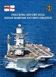 Ensuring Secure Seas: Indian Maritime Security Strategy 2015